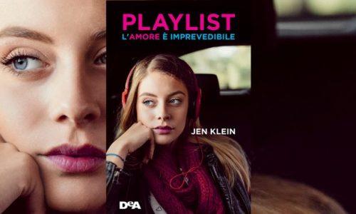 Playlist. L'amore è imprevedibile: il romanzo young-adult di Jen Klein