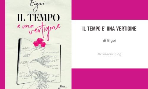 Il tempo è una vertigine: il libro d'esordio di Eigei