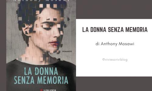 """""""La donna senza memoria"""": un thriller psicologico ispirato ad una storia vera"""